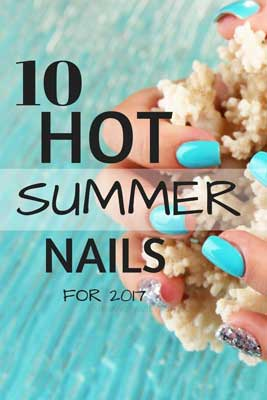 10 Hot Summer Nails For 2017