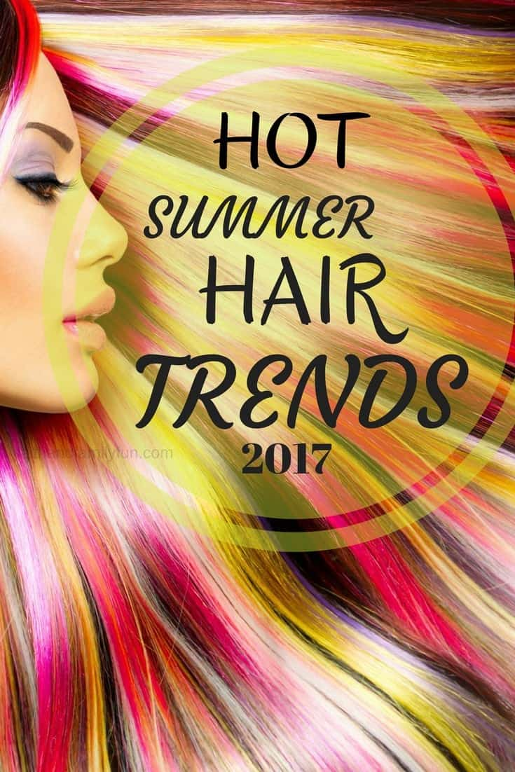 Hot Summer Hair Trends 2017 faithandfamilyfun.com